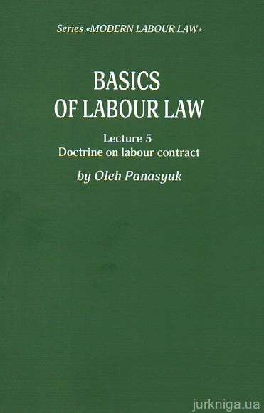 Basics of Labour Law. Lecture 5. Doctrine labour contract - 14911